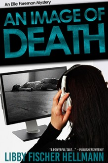 An Image of Death - written by best-selling crime US author Libby Fischer Hellmann