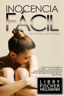 Inocencia Facil - written by best-selling crime US author Libby Fischer Hellmann