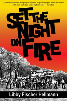 Set the Night on Fire - written by best-selling crime US author Libby Fischer Hellmann