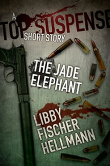 The Jade Elephant - written by best-selling crime US author Libby Fischer Hellmann