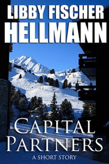 Capital Partners - written by best-selling crime US author Libby Fischer Hellmann