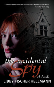 An Incidental Spy by Libby Fischer Hellmann