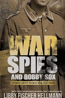 War, Spies and Bobby Sox - written by best-selling crime US author Libby Fischer Hellmann