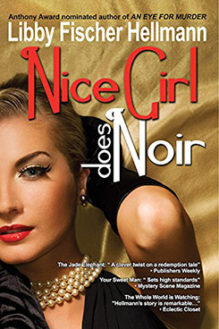 Nice Girl Does Noir v2 - written by best-selling crime US author Libby Fischer Hellmann