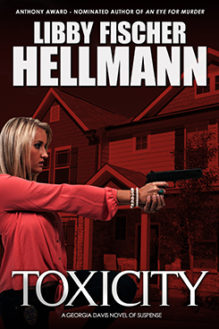 Toxicity - written by best-selling crime US author Libby Fischer Hellmann