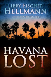 Havana Lost - written by best-selling crime US author Libby Fischer Hellmann