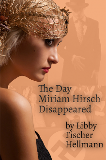 The Day Miriam Hirsch Disappeared - written by best-selling crime US author Libby Fischer Hellmann